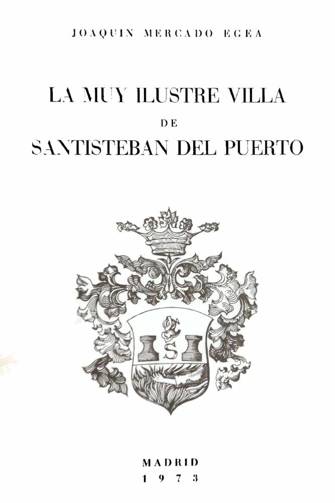 La Muy Ilustre Villa de Santisteban del Puerto
